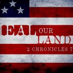 Heal our land - 2 Chronicles